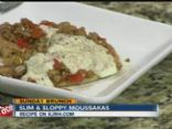 Slim and Sloppy Moussakas