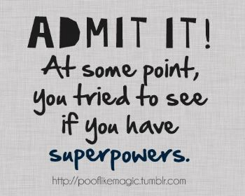 I Am a Super Hero! (duh!) =)